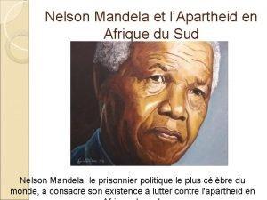 Nelson Mandela et lApartheid en Afrique du Sud