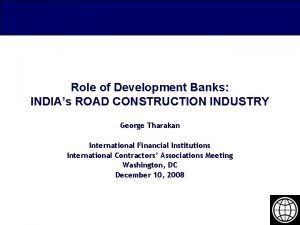 Role of Development Banks INDIAs ROAD CONSTRUCTION INDUSTRY