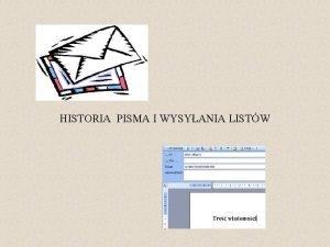 HISTORIA PISMA I WYSYANIA LISTW Od zarania dziejw