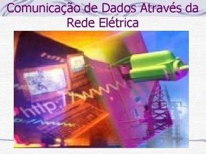 Comunicao de Dados Atravs da Rede Eltrica Introduo