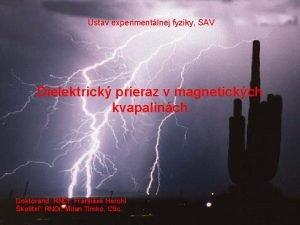 stav experimentlnej fyziky SAV Dielektrick prieraz v magnetickch