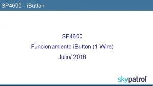 SP 4600 i Button SP 4600 Funcionamiento i