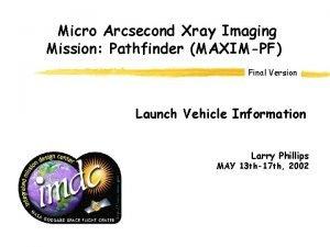 Micro Arcsecond Xray Imaging Mission Pathfinder MAXIMPF Final
