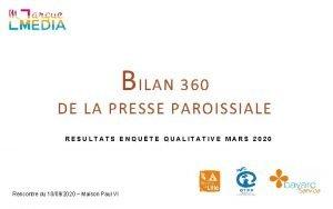 B ILAN 360 DE LA PRESSE PAROISSIALE RESULTATS