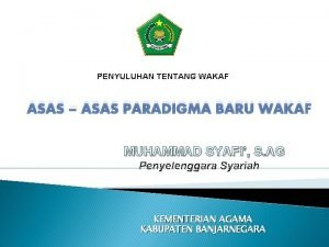 PENYULUHAN TENTANG WAKAF ASAS ASAS PARADIGMA BARU WAKAF