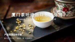 CONTENTS Company profile Tea garden advantage Raw Material