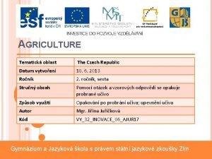 AGRICULTURE Tematick oblast The Czech Republic Datum vytvoen