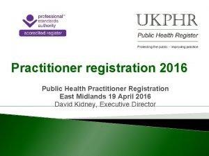 Practitioner registration 2016 Public Health Practitioner Registration East
