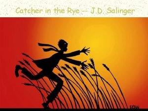 Catcher in the Rye J D Salinger Catcher