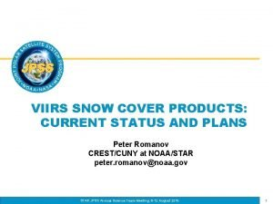 VIIRS SNOW COVER PRODUCTS CURRENT STATUS AND PLANS