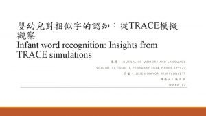 TRACE Infant word recognition Insights from TRACE simulations