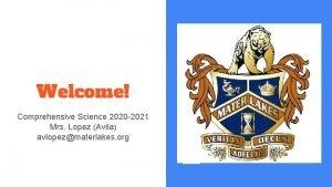 Welcome Comprehensive Science 2020 2021 Mrs Lopez Avila