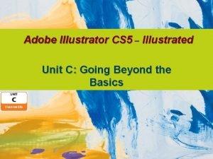Adobe Illustrator CS 5 Illustrated Unit C Going