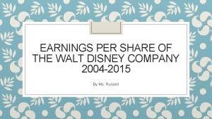 EARNINGS PER SHARE OF THE WALT DISNEY COMPANY