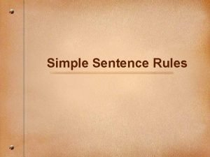 Simple Sentence Rules What is a simple sentence