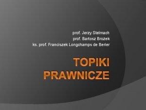 prof Jerzy Stelmach prof Bartosz Broek ks prof