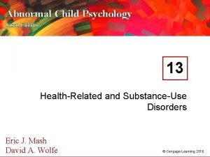 Abnormal Child Psychology Sixth Edition 13 HealthRelated and