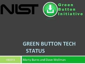 Green Button Initiative GREEN BUTTON TECH STATUS 192013