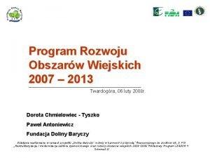 Program Rozwoju Obszarw Wiejskich 2007 2013 Twardogra 06