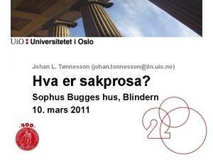 Johan L Tnnesson johan tonnessoniln uio no Hva