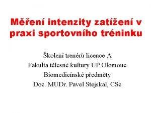 Men intenzity zaten v praxi sportovnho trninku kolen