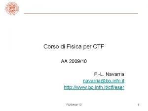 Corso di Fisica per CTF AA 200910 F