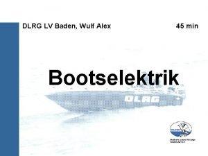 DLRG LV Baden Wulf Alex 45 min Bootselektrik