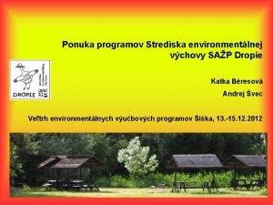 Ponuka programov Strediska environmentlnej vchovy SAP Dropie Katka