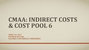 CMAA INDIRECT COSTS COST POOL 6 APRIL 19