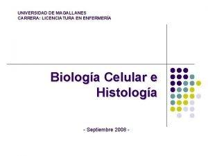 UNIVERSIDAD DE MAGALLANES CARRERA LICENCIATURA EN ENFERMERA Biologa