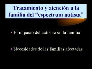 Tratamiento y atencin a la familia del espectrum