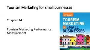 Tourism Marketing for small businesses Chapter 14 Tourism