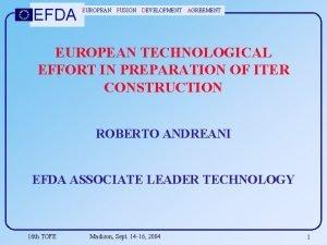 EFDA EUROPEAN FUSION DEVELOPMENT AGREEMENT EUROPEAN TECHNOLOGICAL EFFORT