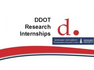 DDOT Research Internships History of the Program Interns