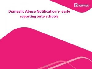 Domestic Abuse Notifications early Stopping Domestic Abuse Together