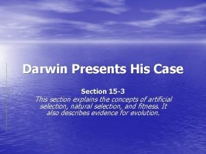 Darwin Presents His Case Section 15 3 This