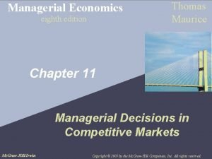 Managerial Economics eighth edition Thomas Maurice Chapter 11