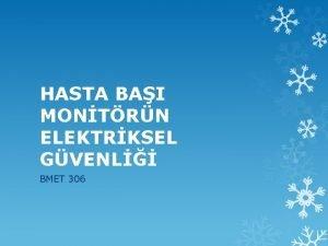 HASTA BAI MONTRN ELEKTRKSEL GVENL BMET 306 HASTA
