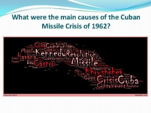 What were the main causes of the Cuban