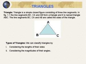 TRIANGLES Triangle Triangle is a simple closed figure