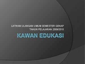 LATIHAN ULANGAN UMUM SEMESTER GENAP TAHUN PELAJARAN 20092010