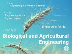 Discover Engineering that makes a difference Discover Engineering