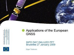 EUROPEAN COMMISSION Applications of the European GNSS INFO