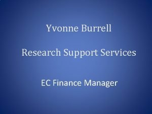 Yvonne Burrell Research Support Services EC Finance Manager