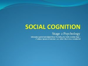 SOCIAL COGNITION Stage 2 Psychology Information quoted and