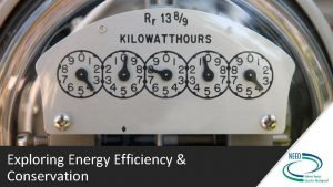 Exploring Energy Efficiency Conservation What is Energy Efficiency