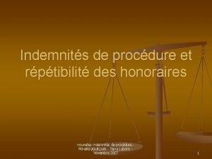 Indemnits de procdure et rptibilit des honoraires nouvelles