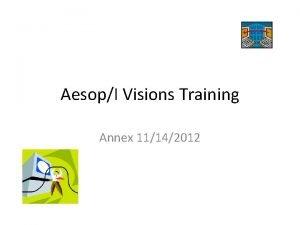 AesopI Visions Training Annex 11142012 I Visions log