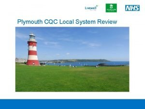 Plymouth CQC Local System Review CQC Local System