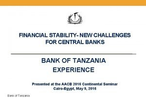 FINANCIAL STABILITY NEW CHALLENGES FOR CENTRAL BANKS BANK